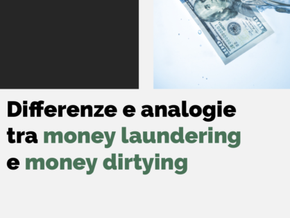DIFFERENZE E ANALOGIE TRA MONEY LAUNDERING E MONEY DIRTYING